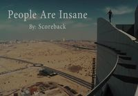 People are insane - suicidal edition